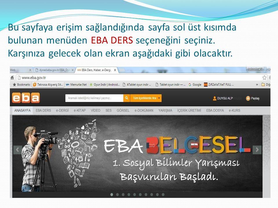 Bu sayfaya erişim sağlandığında sayfa sol üst kısımda bulunan menüden EBA DERS seçeneğini seçiniz.