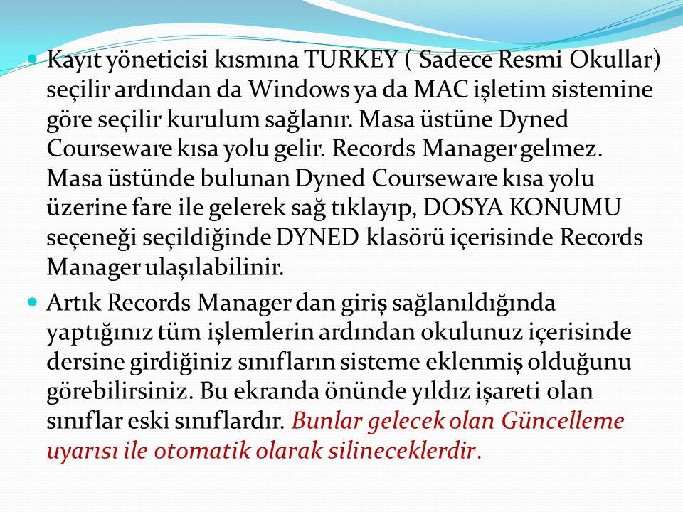 Kayıt yöneticisi kısmına TURKEY ( Sadece Resmi Okullar) seçilir ardından da Windows ya da MAC işletim sistemine göre seçilir kurulum sağlanır.