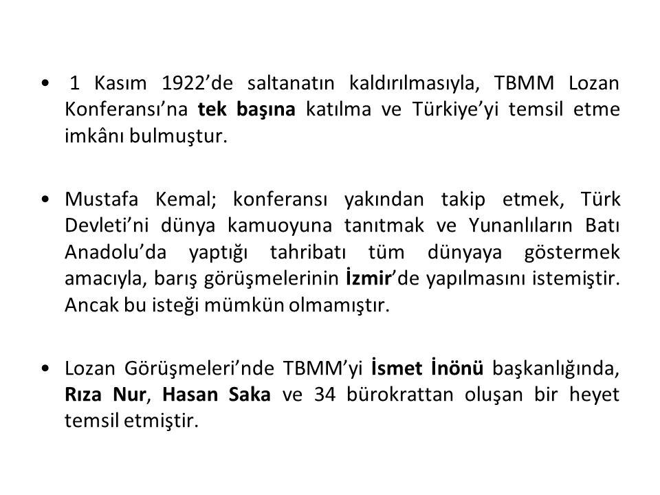1 Kasım 1922'de saltanatın kaldırılmasıyla, TBMM Lozan Konferansı'na tek başına katılma ve Türkiye'yi temsil etme imkânı bulmuştur. Mustafa Kemal; kon