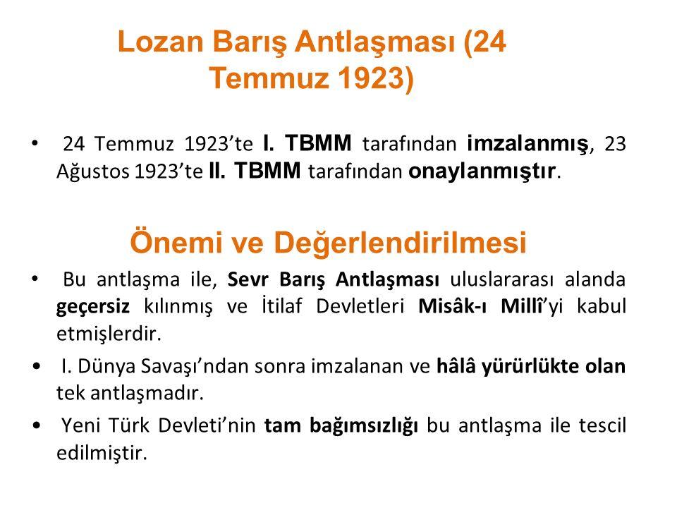 24 Temmuz 1923'te I. TBMM tarafından imzalanmış, 23 Ağustos 1923'te II. TBMM tarafından onaylanmıştır. Önemi ve Değerlendirilmesi Bu antlaşma ile, Sev