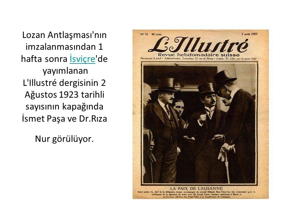 Lozan Antlaşması'nın imzalanmasından 1 hafta sonra İsviçre'de yayımlanan L'Illustré dergisinin 2 Ağustos 1923 tarihli sayısının kapağında İsmet Paşa v