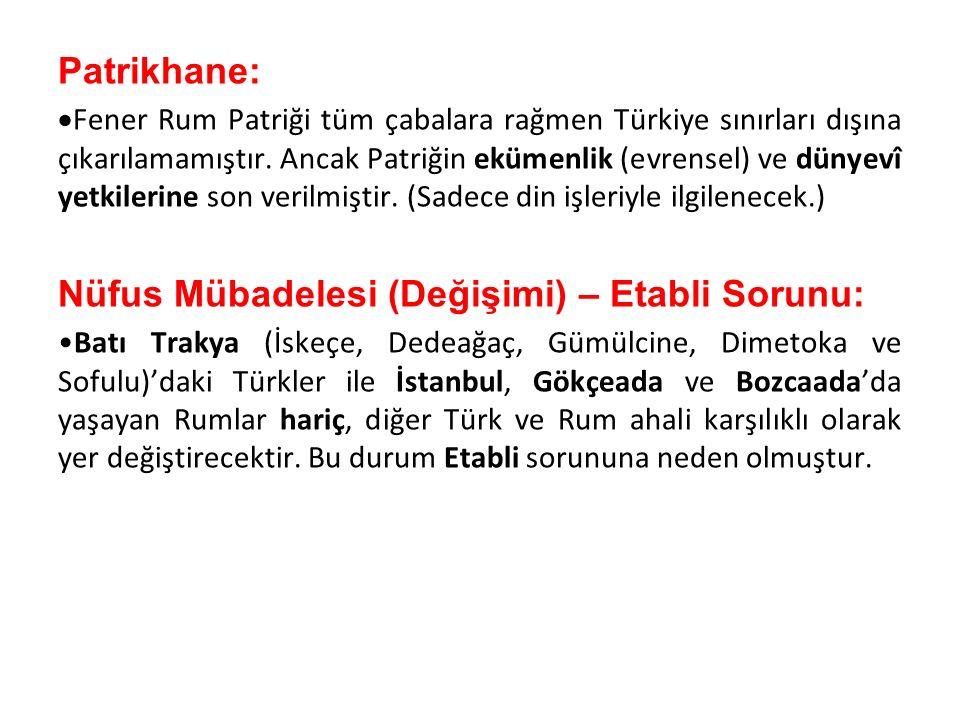 Patrikhane:  Fener Rum Patriği tüm çabalara rağmen Türkiye sınırları dışına çıkarılamamıştır. Ancak Patriğin ekümenlik (evrensel) ve dünyevî yetkiler