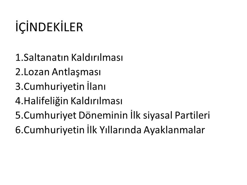 KAZANIMLAR Kurtuluş Savaşını takiben, Osmanlı Devletinin yıkıntıları ve külleri üzerinde kurulan genç Türkiye Cumhuriyetinin kuruluş ve yeniden yapılanma sürecinin öğrencilere kavratılması