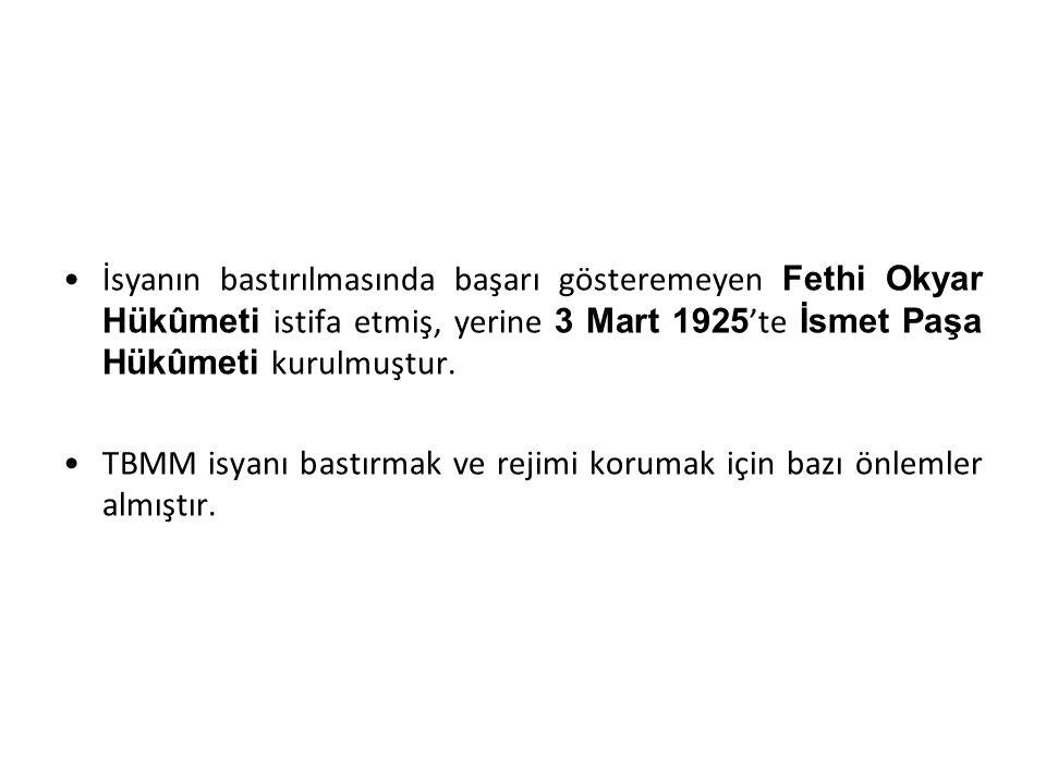 İsyanın bastırılmasında başarı gösteremeyen Fethi Okyar Hükûmeti istifa etmiş, yerine 3 Mart 1925 'te İsmet Paşa Hükûmeti kurulmuştur. TBMM isyanı bas