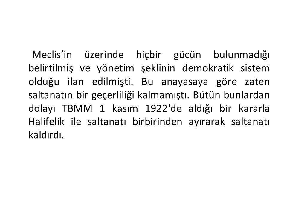 Anlamı ve Sonuçları: Osmanlı saltanatı sona erdi, TBMM Hükümeti ülkenin tek otoritesi haline geldi.