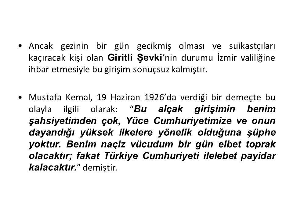 Ancak gezinin bir gün gecikmiş olması ve suikastçıları kaçıracak kişi olan Giritli Şevki 'nin durumu İzmir valiliğine ihbar etmesiyle bu girişim sonuç