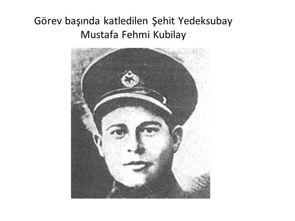 Görev başında katledilen Şehit Yedeksubay Mustafa Fehmi Kubilay