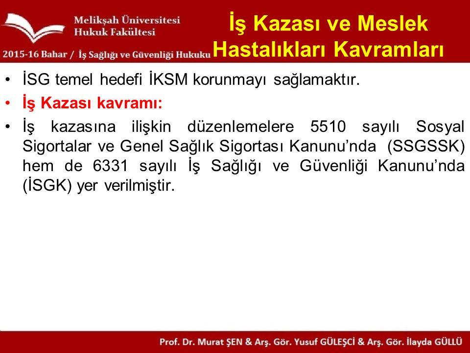 5510 sayılı SSGSSK'nın 13.maddesinde iş kazası şöyle tanımlanmaktadır.