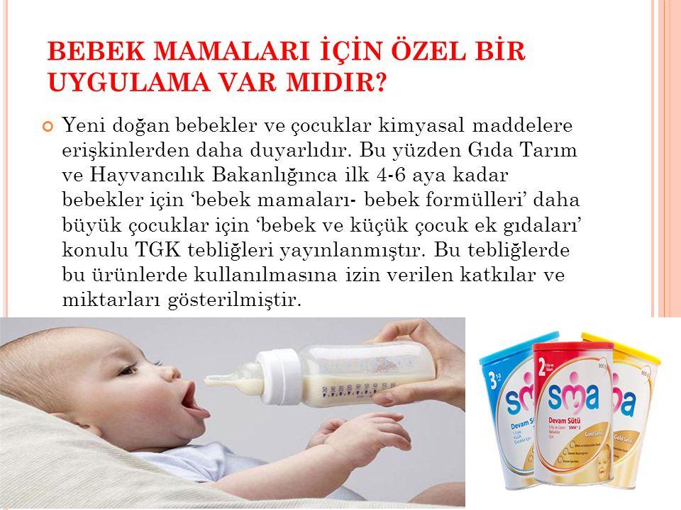 BEBEK MAMALARI İÇİN ÖZEL BİR UYGULAMA VAR MIDIR? Yeni doğan bebekler ve çocuklar kimyasal maddelere erişkinlerden daha duyarlıdır. Bu yüzden Gıda Tarı