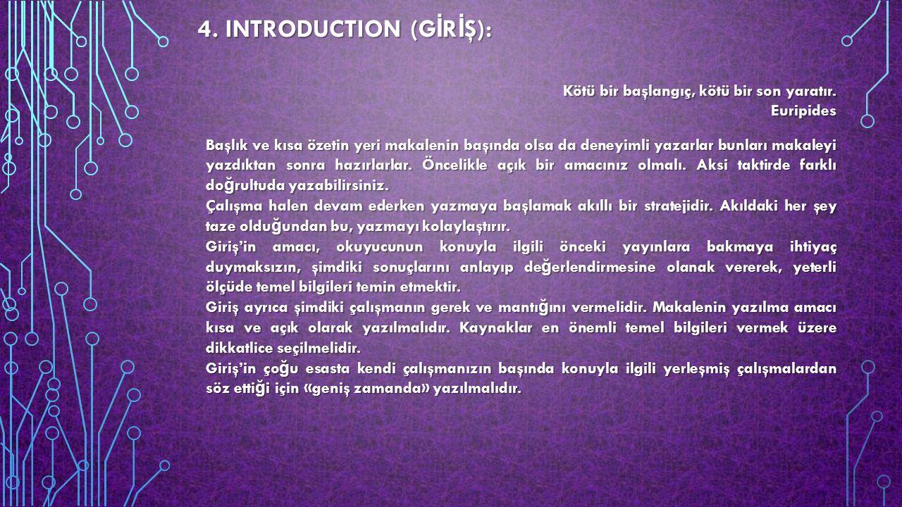 4.INTRODUCTION (G İ R İ Ş): Kötü bir başlangıç, kötü bir son yaratır.