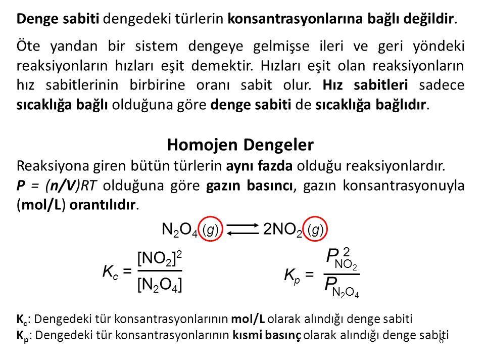 6 Denge sabiti dengedeki türlerin konsantrasyonlarına bağlı değildir.