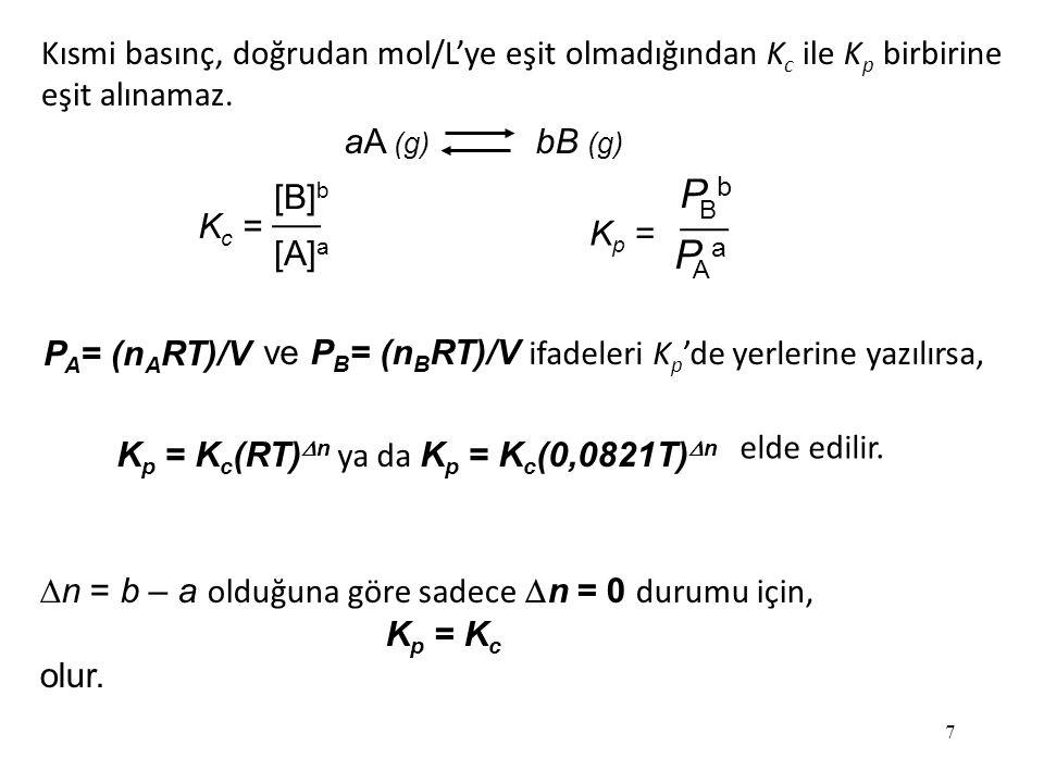 18 K c = (0,012 + 2x) 2 0,063 - x = 1,1 x 10 -3 4x 2 + 0,048x + 0,000144 = 0,0000693 – 0,0011x 4x 2 + 0,0491x + 0,0000747 = 0 ax 2 + bx + c =0 -b ± b 2 – 4ac  2a2a x = Br 2 (g) 2Br (g) Başlangıç (M) Değişim (M) Denge (M) 0,0630,012 -x-x+2x 0,063 - x0,012 + 2x x = -0,00178x = -0,0105 Dengede [Br] = 0,012 + 2x = -0,009 Mya da 0,00844 M Dengede [Br 2 ] = 0,062 – x = 0,0648 M
