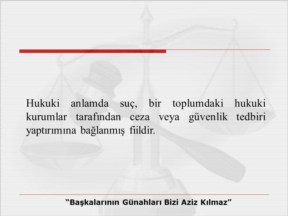 Hukuki anlamda suç, bir toplumdaki hukuki kurumlar tarafından ceza veya güvenlik tedbiri yaptırımına bağlanmış fiildir.