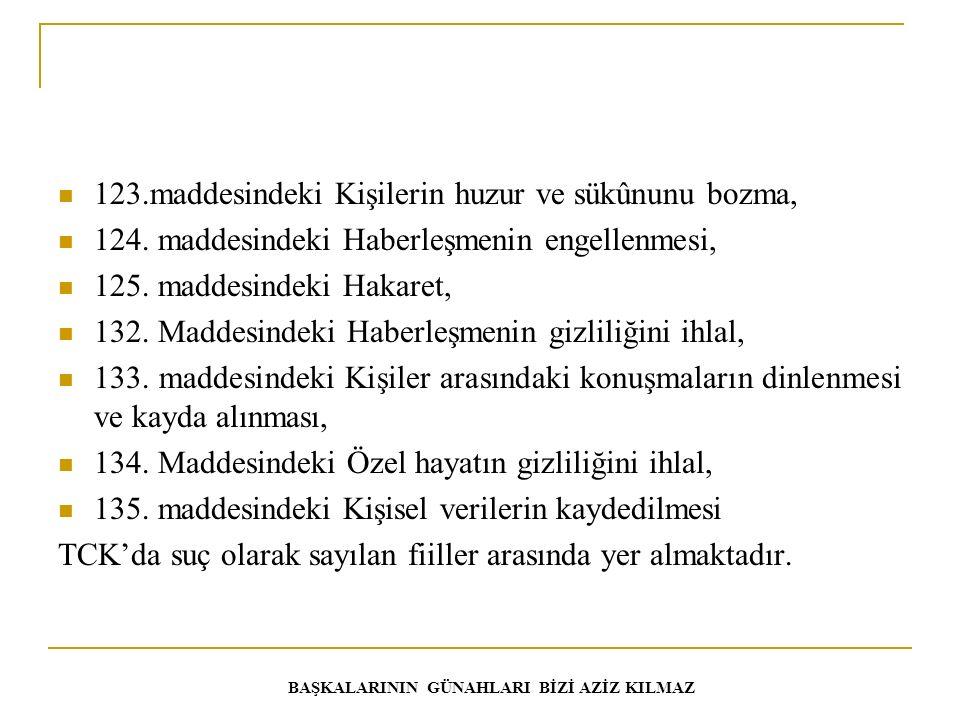 123.maddesindeki Kişilerin huzur ve sükûnunu bozma, 124.