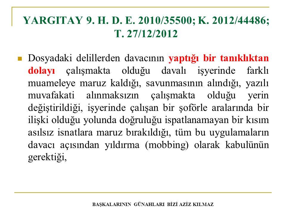 YARGITAY 9.H. D. E. 2010/35500; K. 2012/44486; T.