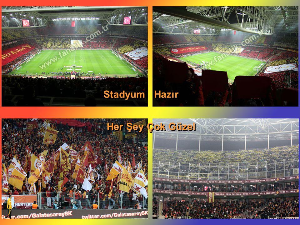 Stadyum Hazır Her Şey Çok Güzel