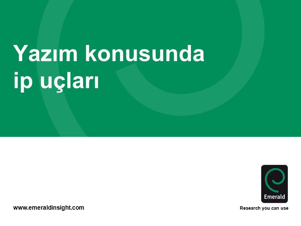 www.emeraldinsight.com Research you can use Yazım konusunda ip uçları