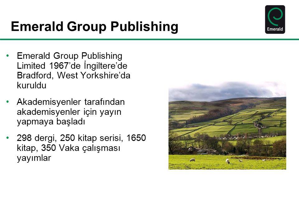 Emerald Group Publishing Emerald Group Publishing Limited 1967'de İngiltere'de Bradford, West Yorkshire'da kuruldu Akademisyenler tarafından akademisy