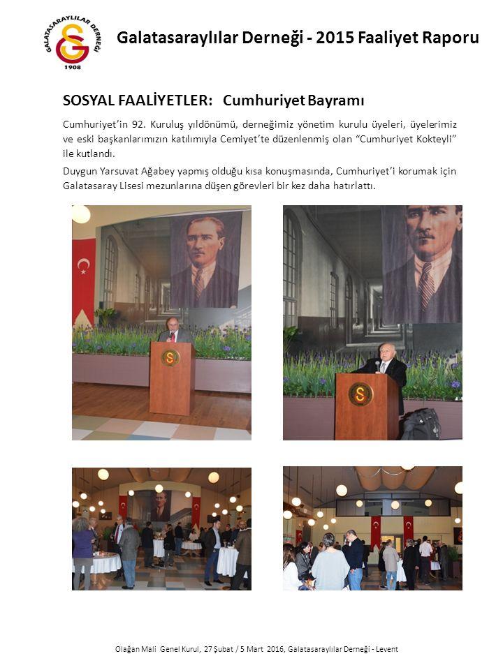 Olağan Mali Genel Kurul, 27 Şubat / 5 Mart 2016, Galatasaraylılar Derneği - Levent Cumhuriyet'in 92.