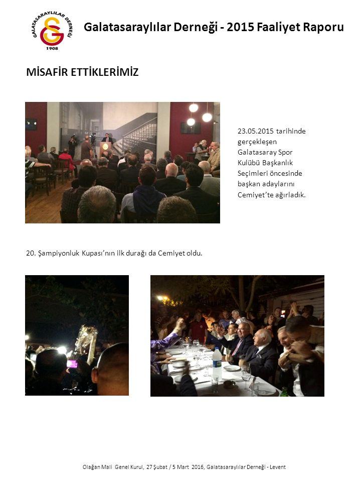 Olağan Mali Genel Kurul, 27 Şubat / 5 Mart 2016, Galatasaraylılar Derneği - Levent 23.05.2015 tarihinde gerçekleşen Galatasaray Spor Kulübü Başkanlık Seçimleri öncesinde başkan adaylarını Cemiyet'te ağırladık.