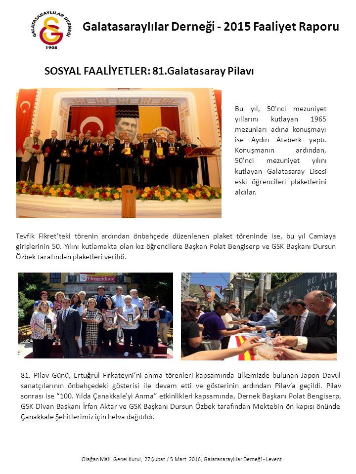 Olağan Mali Genel Kurul, 27 Şubat / 5 Mart 2016, Galatasaraylılar Derneği - Levent Bu yıl, 50 nci mezuniyet yıllarını kutlayan 1965 mezunları adına konuşmayı ise Aydın Ataberk yaptı.