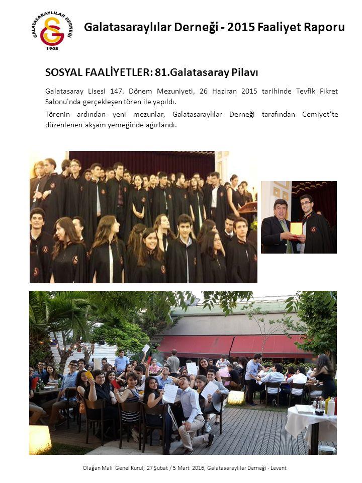 Olağan Mali Genel Kurul, 27 Şubat / 5 Mart 2016, Galatasaraylılar Derneği - Levent Galatasaray Lisesi 147.
