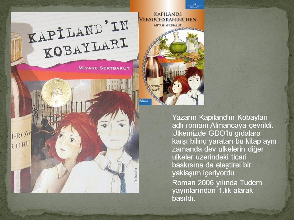 Yazarın Kapiland'ın Kobayları adlı romanı Almancaya çevrildi.