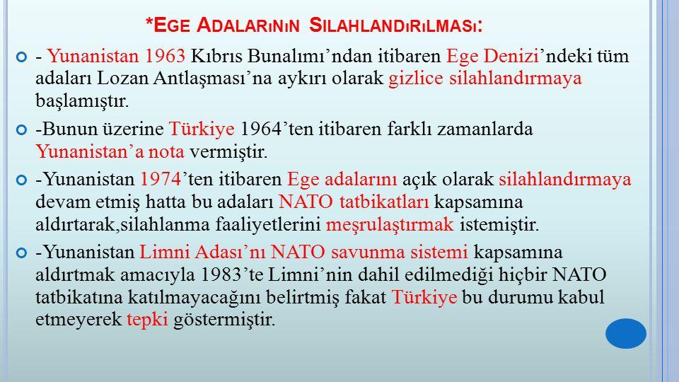 *K ıTA S AHANLıĞı S ORUNU : -Yunanistan 1961'den itibaren şirketlere Ege Denizi'nde petrol arama ruhsatı vererek,Türkiye ile olan deniz sınırlarını kendisine göre belirlemeye çalışması iki ülke arasında anlaşmazlığa sebep olmuştur.