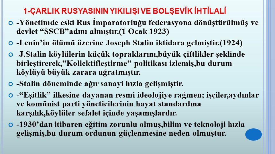 2-RUSLARIN ORTA ASYA'YI İSTİLASI -Timur tarafından Altınorda Devleti'nin yıkılması üzerine Kazan,Kırım,Ejderhan,Kasım ve Sibir gibi Türk hanlıkları kurulmuştur.