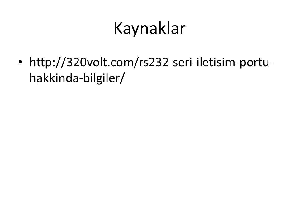 Kaynaklar http://320volt.com/rs232-seri-iletisim-portu- hakkinda-bilgiler/