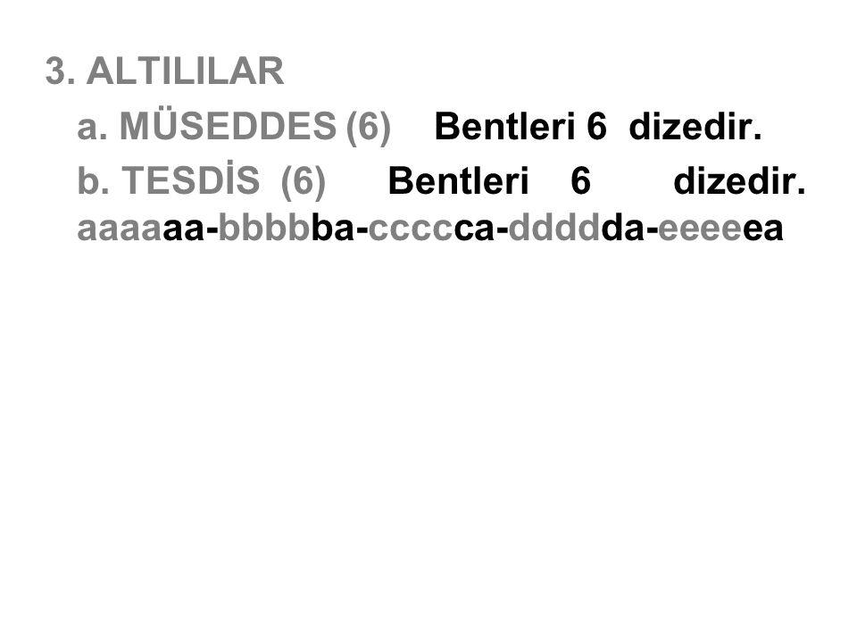 3. ALTILILAR a. MÜSEDDES (6) Bentleri 6 dizedir. b. TESDİS (6)Bentleri 6 dizedir. aaaaaa-bbbbba-ccccca-ddddda-eeeeea