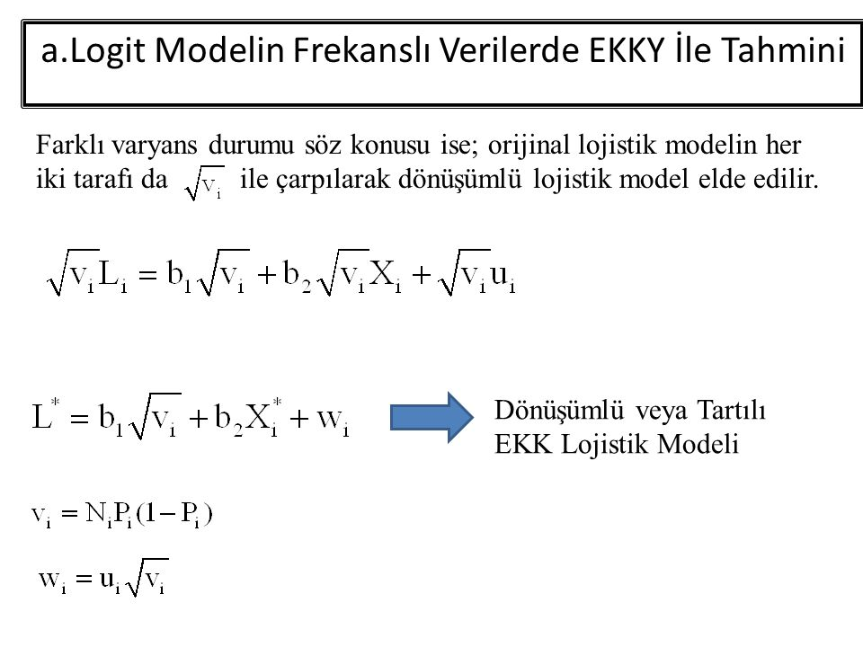 Dönüşümlü veya Tartılı EKK Lojistik Modeli a.Logit Modelin Frekanslı Verilerde EKKY İle Tahmini