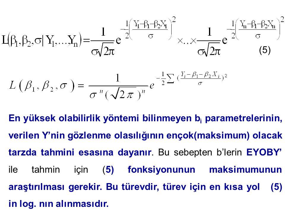 En yüksek olabilirlik yöntemi bilinmeyen b i parametrelerinin, verilen Y'nin gözlenme olasılığının ençok(maksimum) olacak tarzda tahmini esasına dayan