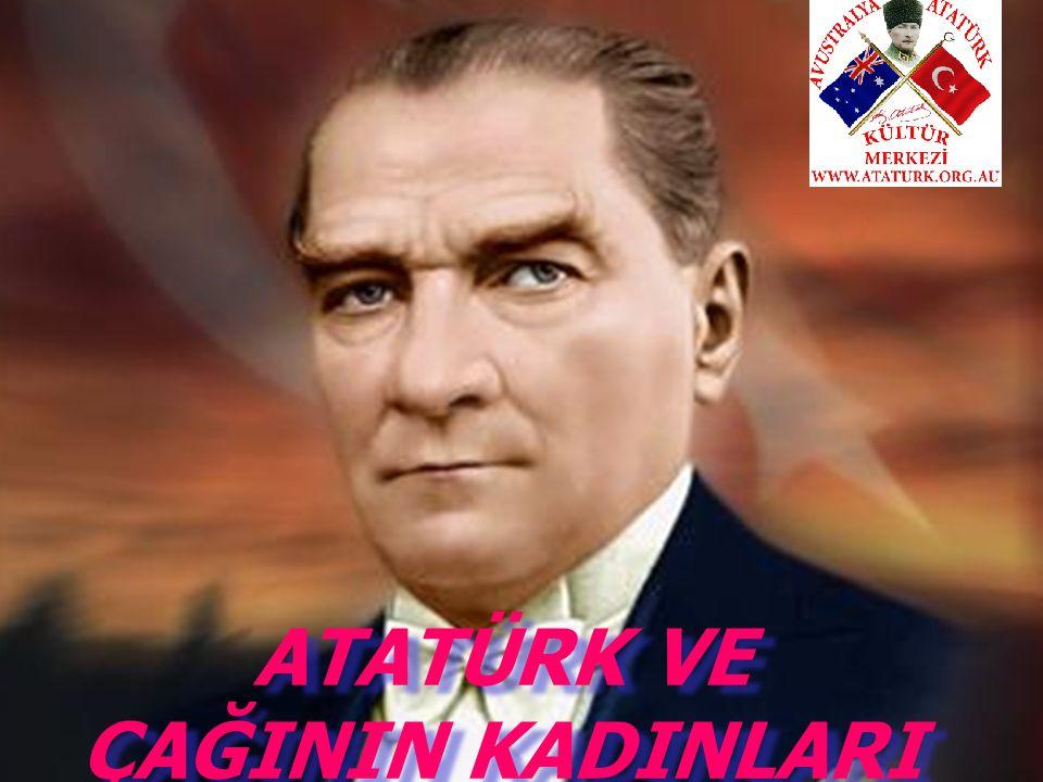 KAHRAMAN TÜRK KADINLARI Dünyada hiçbir milletin kadını, ben Anadolu kadınından fazla çalıştım, milletimi kurtuluşa ve zafere götürmekte, Anadolu kadını kadar emek verdim diyemez.