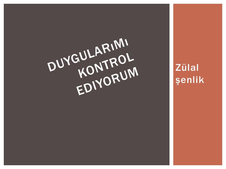 Zülal şenlik DUYGULARıMı KONTROL EDIYORUM