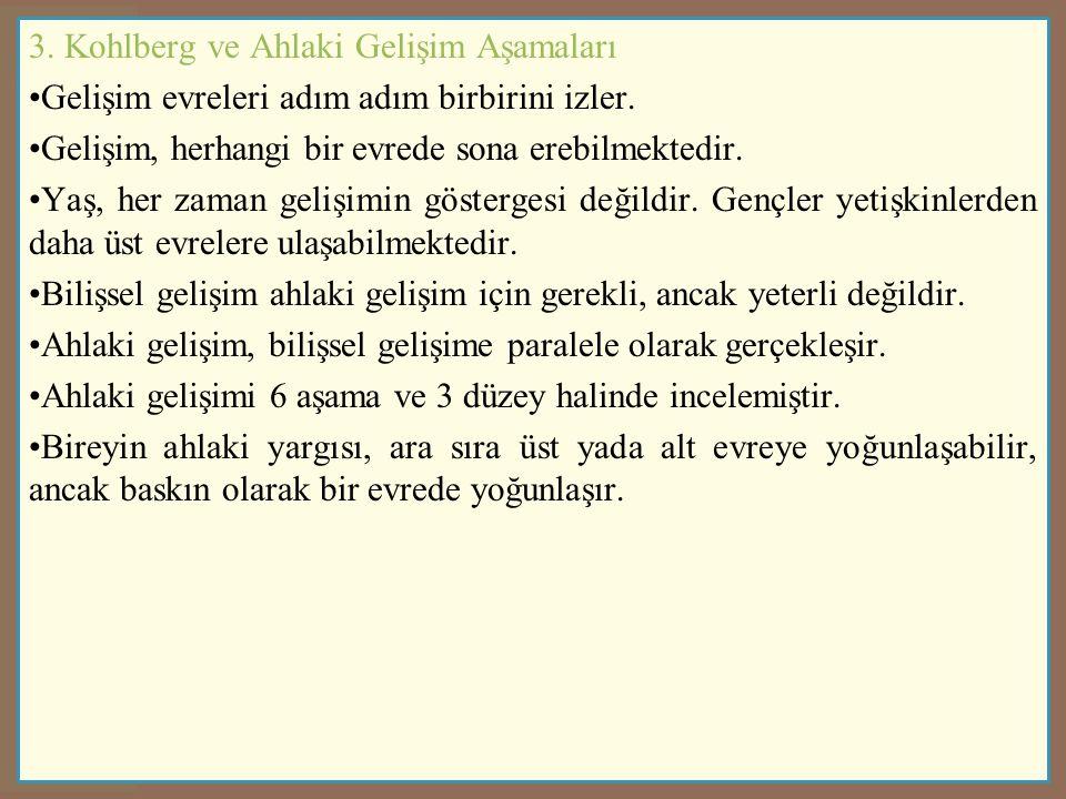 3.Kohlberg ve Ahlaki Gelişim Aşamaları a) Gelenek Öncesi Düzey 1.