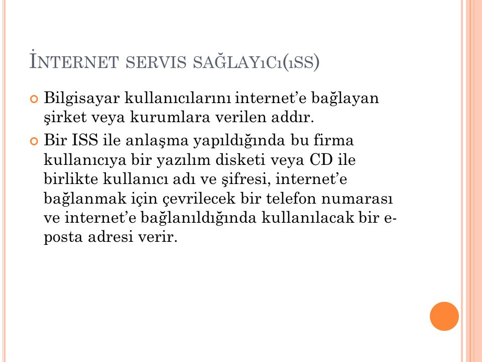 B AZı S ERVIS SAĞLAYıCıLAR Superonline Türk Nokta Net Ttnet E-kolay