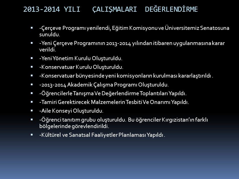 2013-2014 YILI ÇALIŞMALARI DEĞERLENDİRME  -Çerçeve Programı yenilendi, Eğitim Komisyonu ve Üniversitemiz Senatosuna sunuldu.  -Yeni Çerçeve Programı