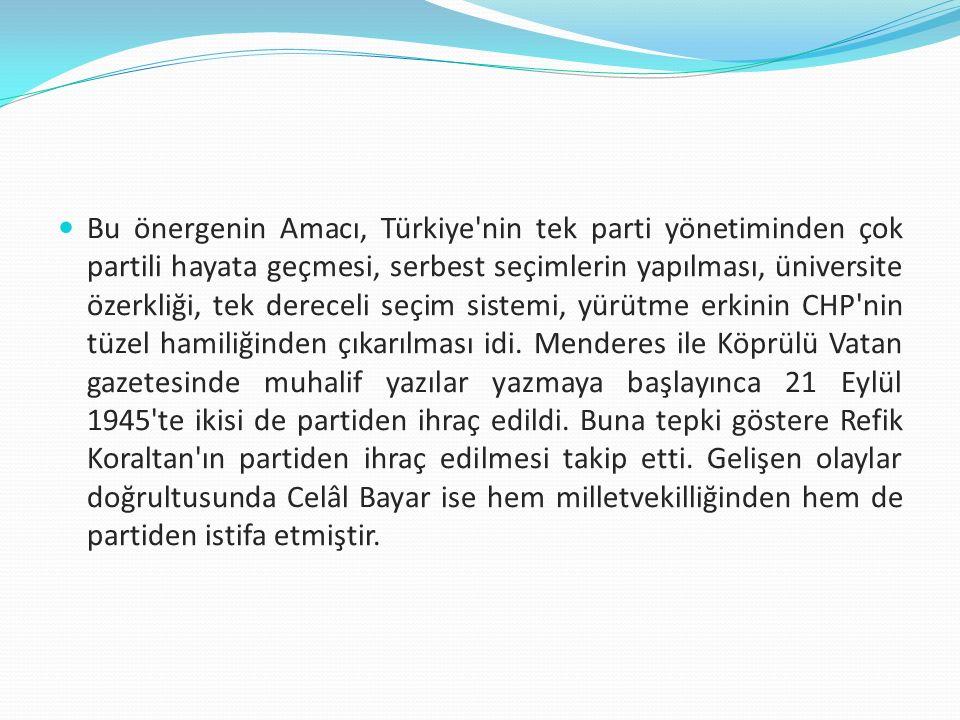  Çiftçiyi Topraklandırma Kanunu ile ilgili görüşmeler devam ederken, CHP'den Adnan Menderes, Refik Koraltan, Fuat Köprülü ve Celâl Bayar tarafından Dörtlü Takrir adı ile bir önerge verilmiştir.