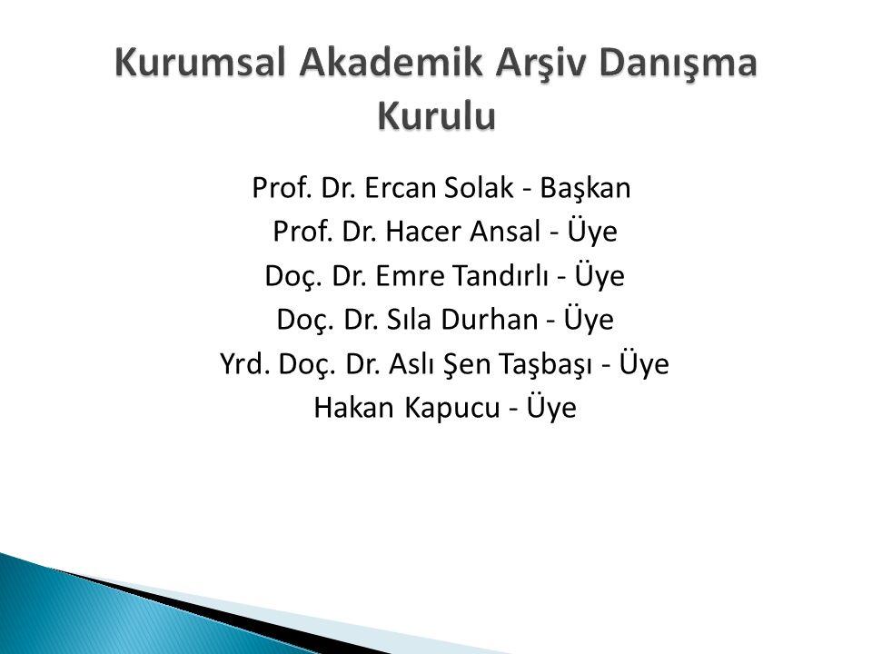 Prof. Dr. Ercan Solak - Başkan Prof. Dr. Hacer Ansal - Üye Doç.