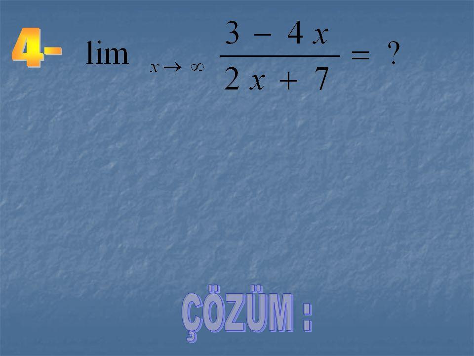 - - + + 1 1 X = 1 noktasında sağdan ve soldan limitleri eşit olduğundan İse ifadesinin değeri nedir?