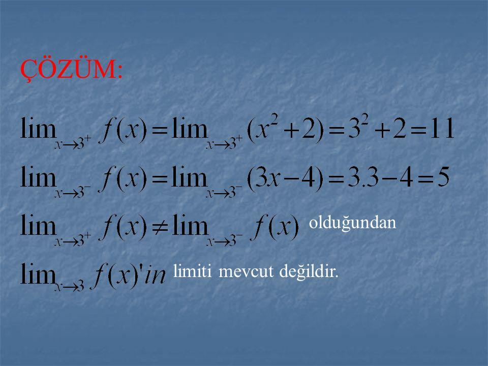 ÖRNEK 1: 3 - 3 3 + Yukardaki fonksiyonun tanımından da görüldüğü gibi 3'ün sağında ve solunda fonksiyon değişik değerler almıştır. Bu kritik noktada l