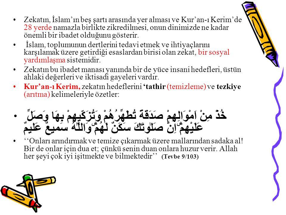 Zekatın, İslam'ın beş şartı arasında yer alması ve Kur'an-ı Kerim'de 28 yerde namazla birlikte zikredilmesi, onun dinimizde ne kadar önemli bir ibadet