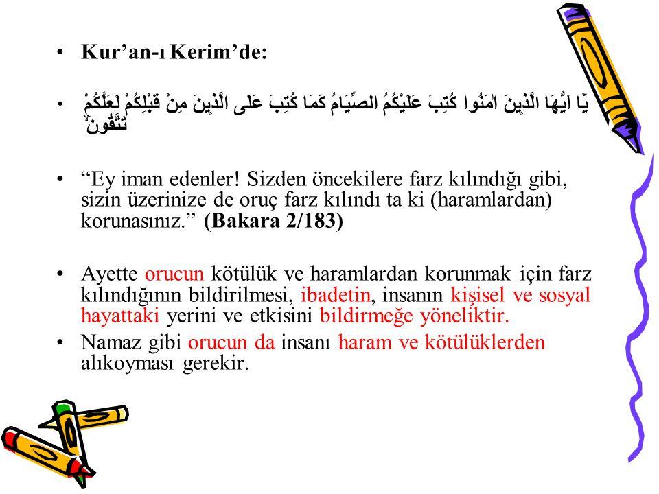 Kur'an-ı Kerim'de: يَٓا اَيُّهَا الَّذ۪ينَ اٰمَنُوا كُتِبَ عَلَيْكُمُ الصِّيَامُ كَمَا كُتِبَ عَلَى الَّذ۪ينَ مِنْ قَبْلِكُمْ لَعَلَّكُمْ تَتَّقُونَۙ