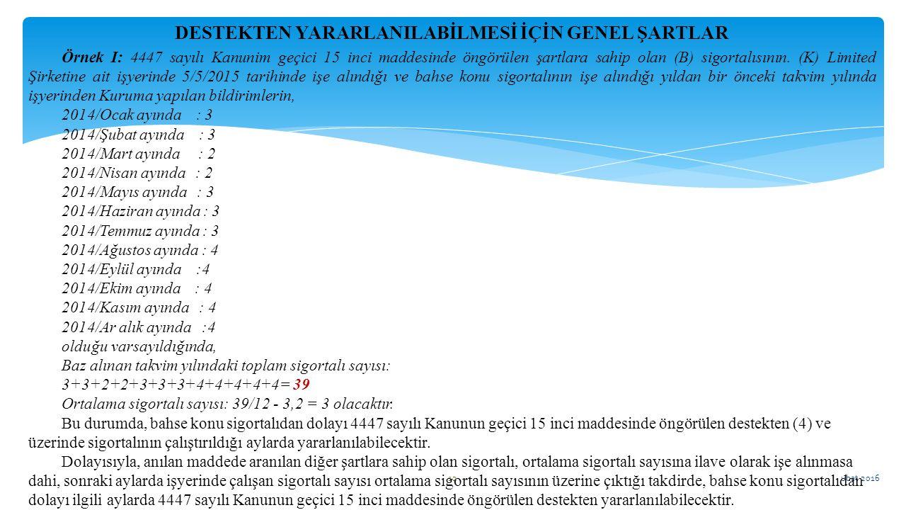 ubat 2016 12 Örnek I: 4447 sayılı Kanunim geçici 15 inci maddesinde öngörülen şartlara sahip olan (B) sigortalısının. (K) Limited Şirketine ait işyeri