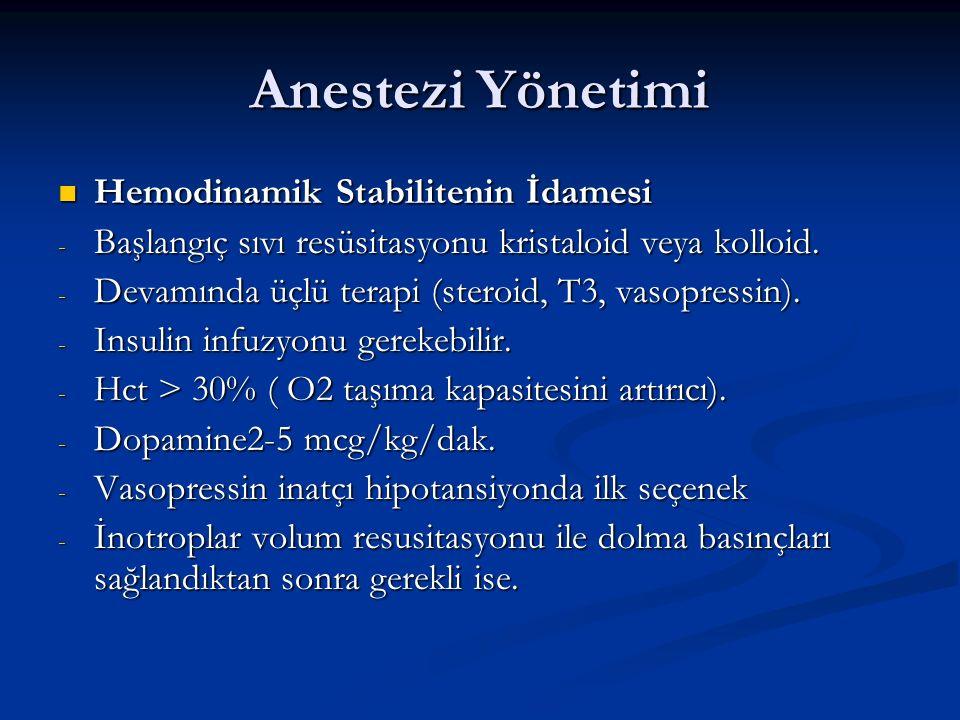 Anestezi Yönetimi Hemodinamik Stabilitenin İdamesi Hemodinamik Stabilitenin İdamesi - Başlangıç sıvı resüsitasyonu kristaloid veya kolloid. - Devamınd