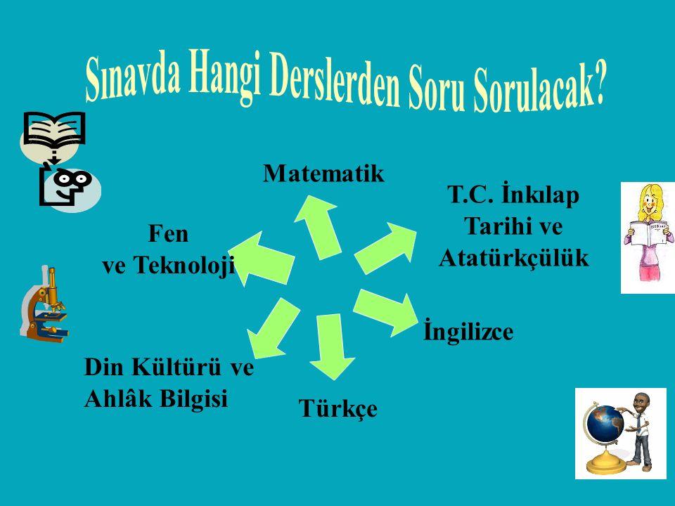 Matematik Fen ve Teknoloji T.C. İnkılap Tarihi ve Atatürkçülük Türkçe İngilizce Din Kültürü ve Ahlâk Bilgisi