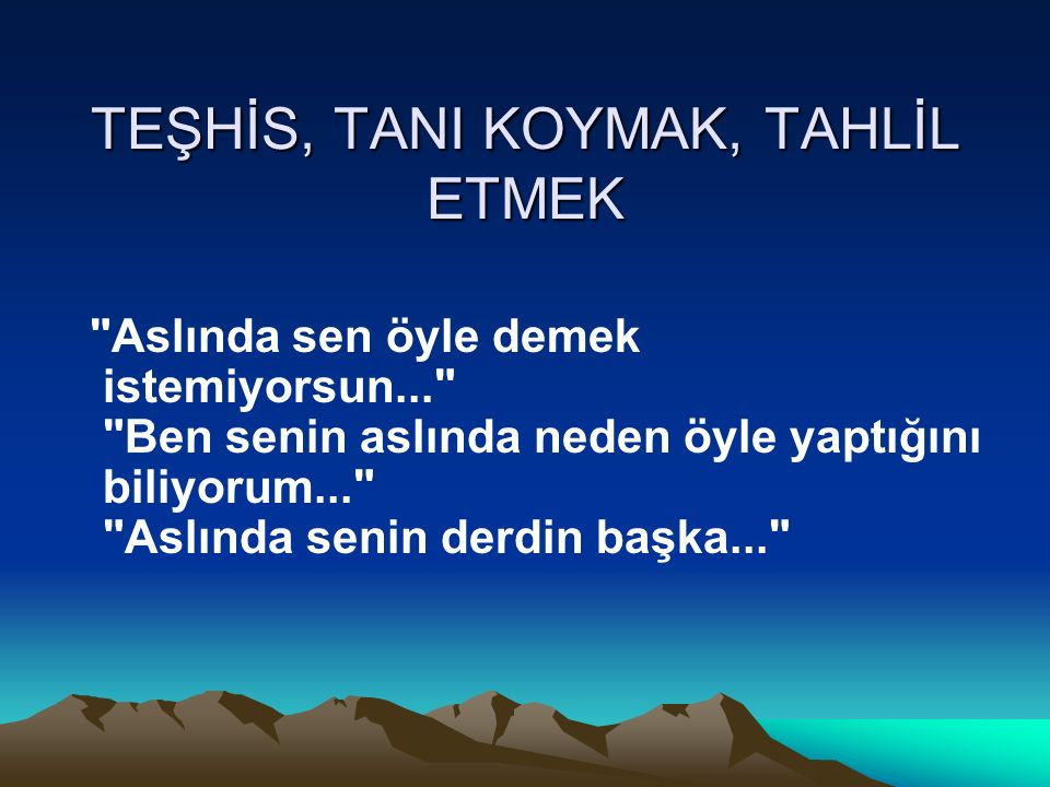 TEŞHİS, TANI KOYMAK, TAHLİL ETMEK