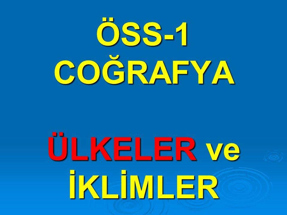 ÖSS-1 COĞRAFYA ÜLKELER ve İKLİMLER