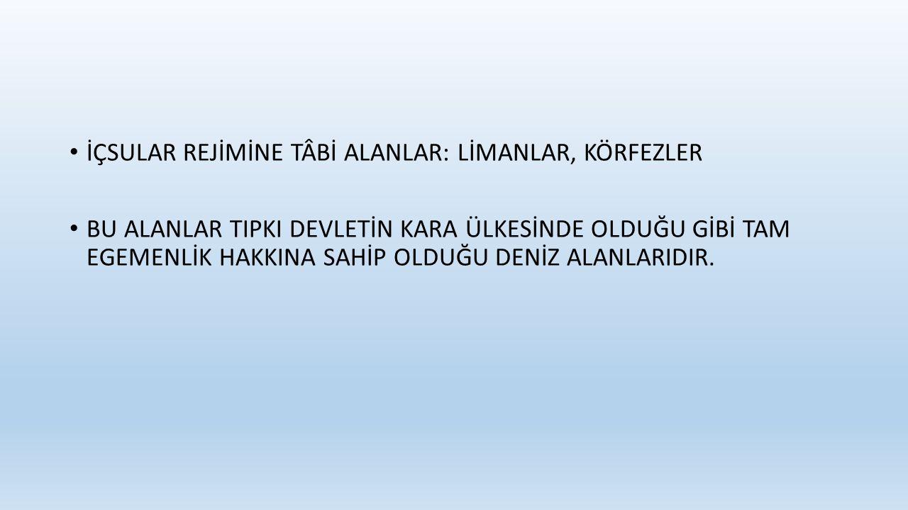 -Ticaret Gemileri Açısından Savaş Zamanında: Türkiye savaşan devlet değil ise aynı geçiş serbestisi devam eder.